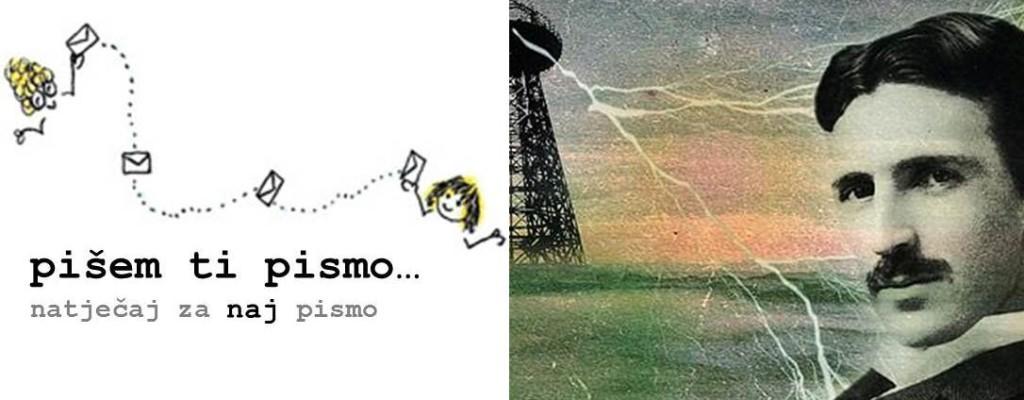 Pišem ti pismo… Natječaj za naj pismo : Nikola Tesla – genij za budućnost