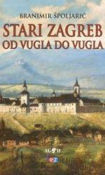 Stari Zagreb od vugla do vugla