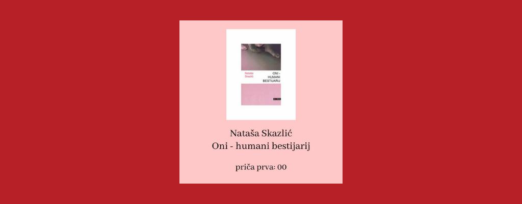 """Književna slušaonica: čitanje zbirke kratkih priča """"Oni – humani bestijarij"""", autorice Nataše Skazlić"""